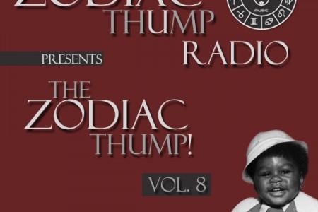 The Zodiac THUMP – Vol. 8!!